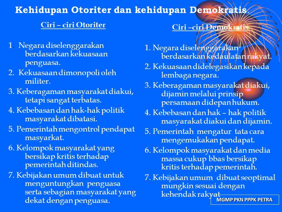 Kehidupan Otoriter dan kehidupan Demokratis.