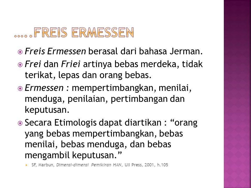 …..Freis ermessen Freis Ermessen berasal dari bahasa Jerman.
