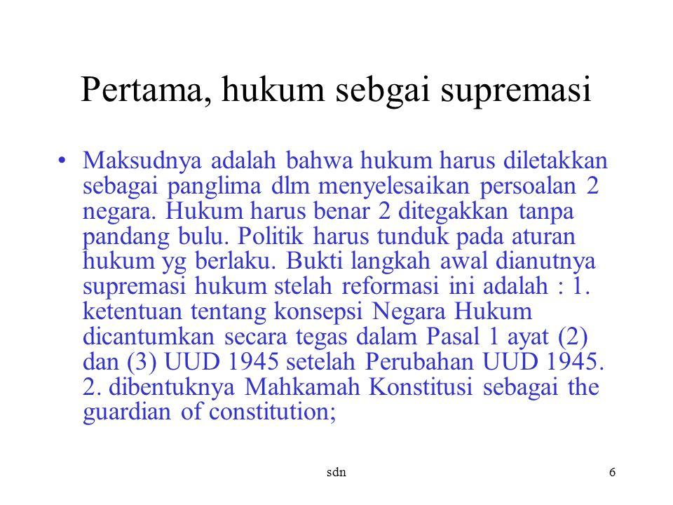 Pertama, hukum sebgai supremasi