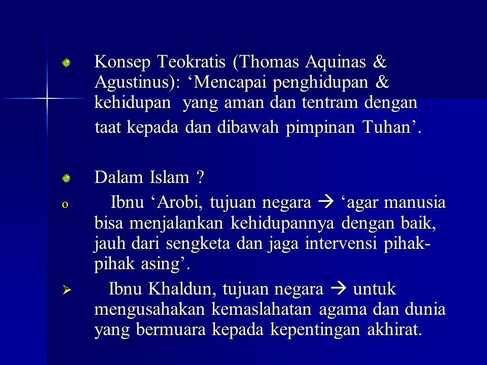 Konsep Teokratis (Thomas Aquinas & Agustinus): 'Mencapai penghidupan & kehidupan yang aman dan tentram dengan