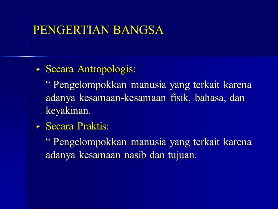 PENGERTIAN BANGSA Secara Antropologis: