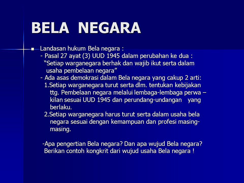 BELA NEGARA Landasan hukum Bela negara :