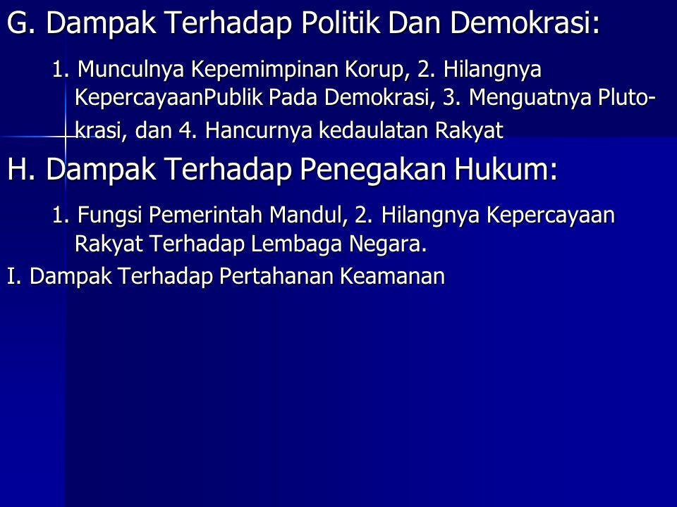G. Dampak Terhadap Politik Dan Demokrasi: