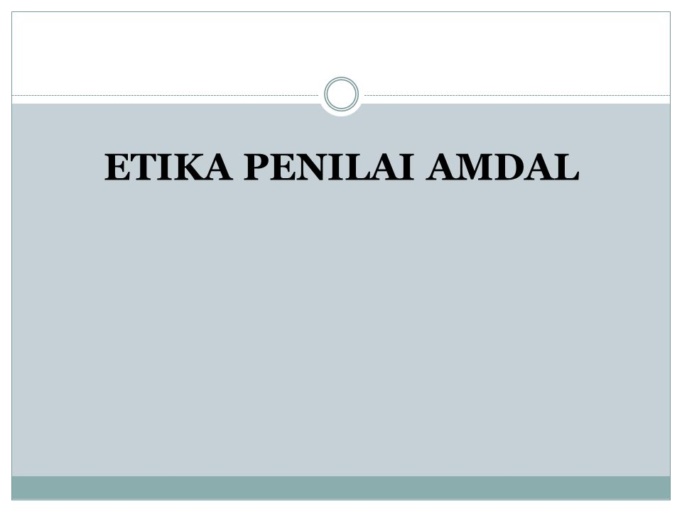 ETIKA PENILAI AMDAL