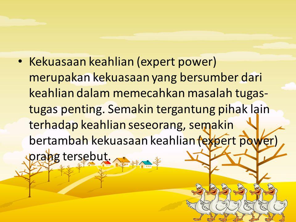 Kekuasaan keahlian (expert power) merupakan kekuasaan yang bersumber dari keahlian dalam memecahkan masalah tugas-tugas penting.