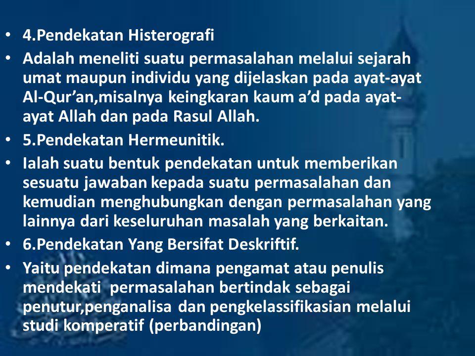 4.Pendekatan Histerografi