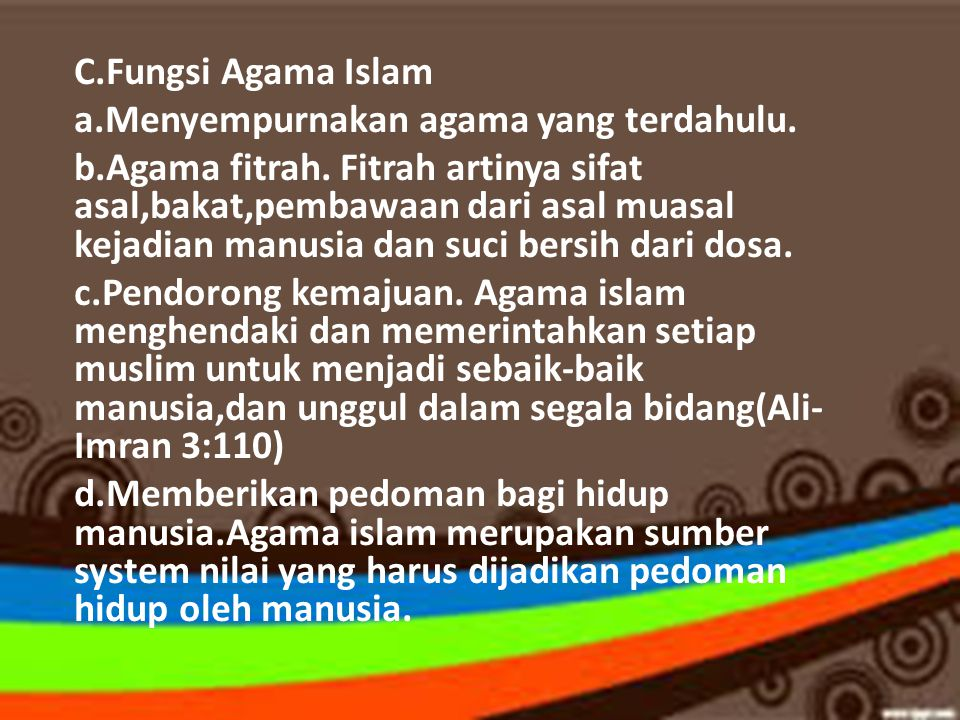 C.Fungsi Agama Islam a.Menyempurnakan agama yang terdahulu.