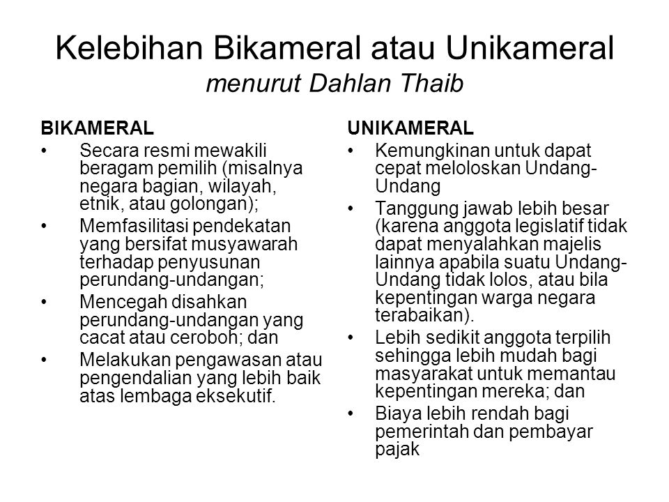 Kelebihan Bikameral atau Unikameral menurut Dahlan Thaib