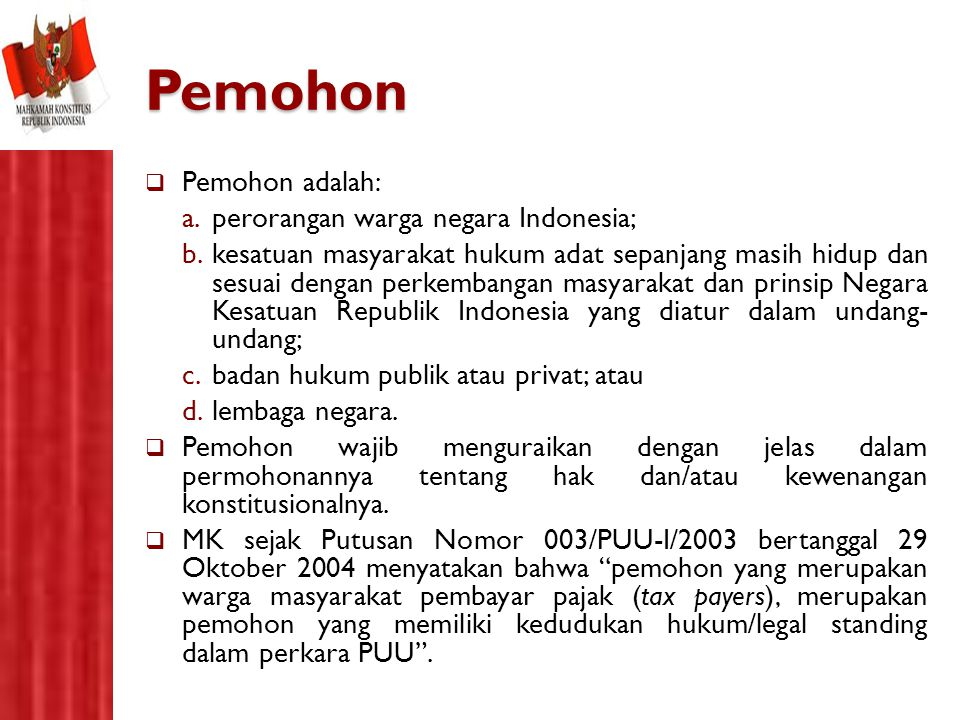 Pemohon Pemohon adalah: perorangan warga negara Indonesia;
