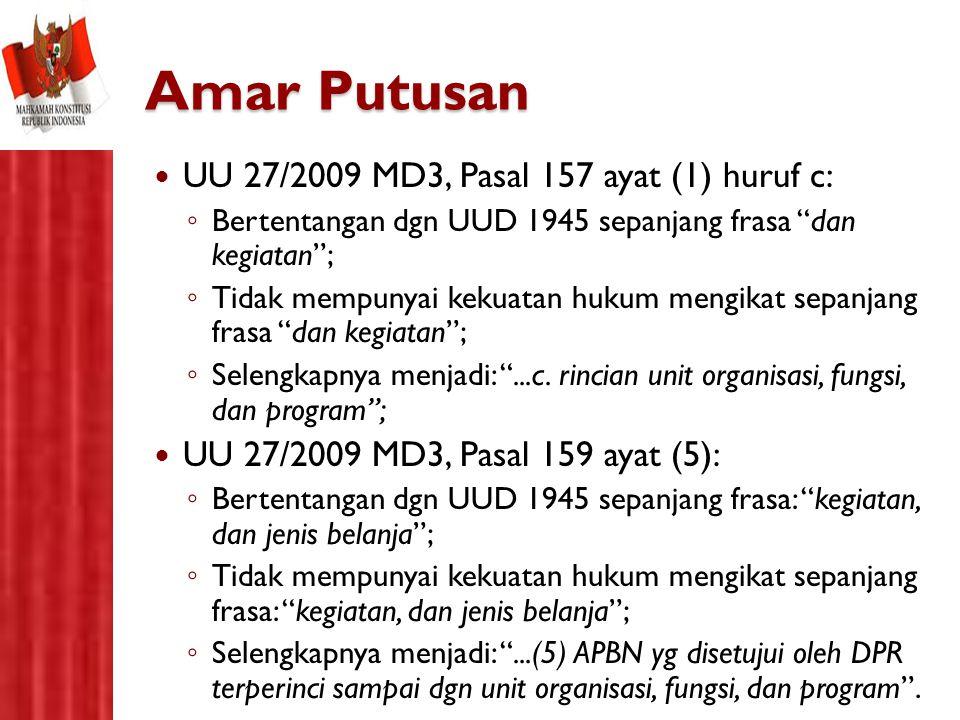 Amar Putusan UU 27/2009 MD3, Pasal 157 ayat (1) huruf c: