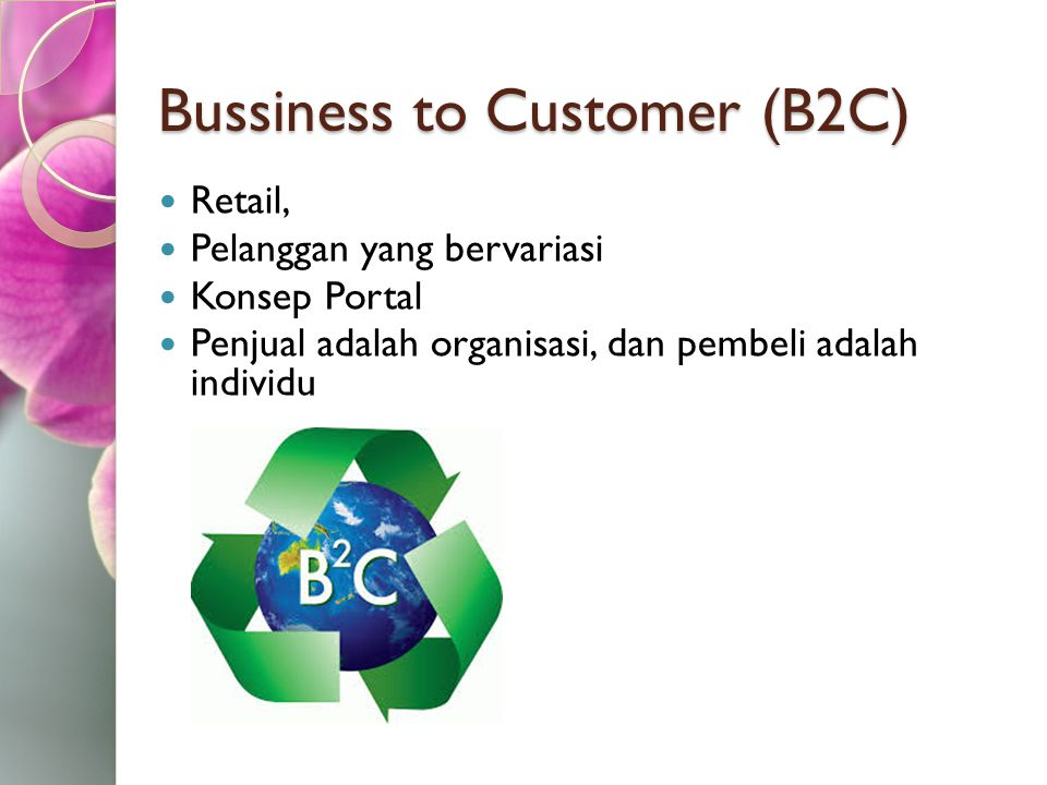 Bussiness to Customer (B2C)