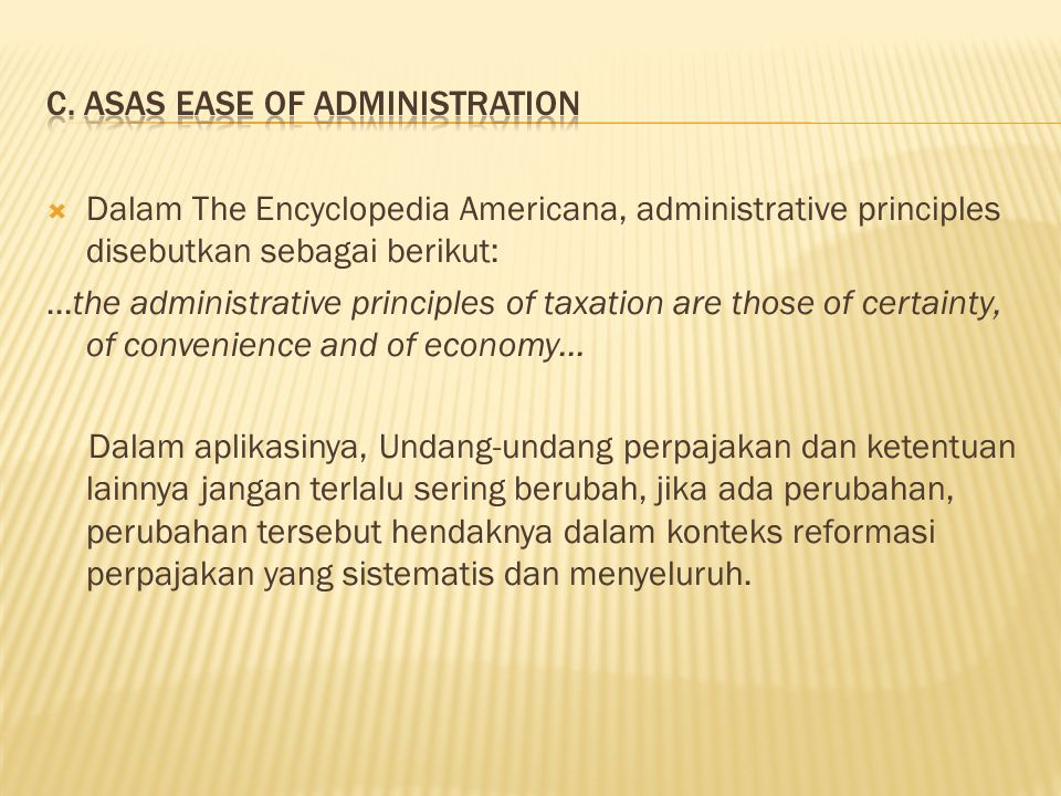 c. Asas ease of administration