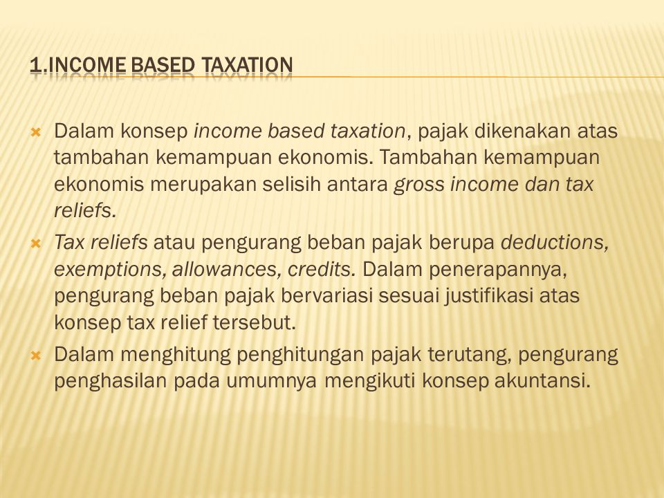 1.Income Based taxation