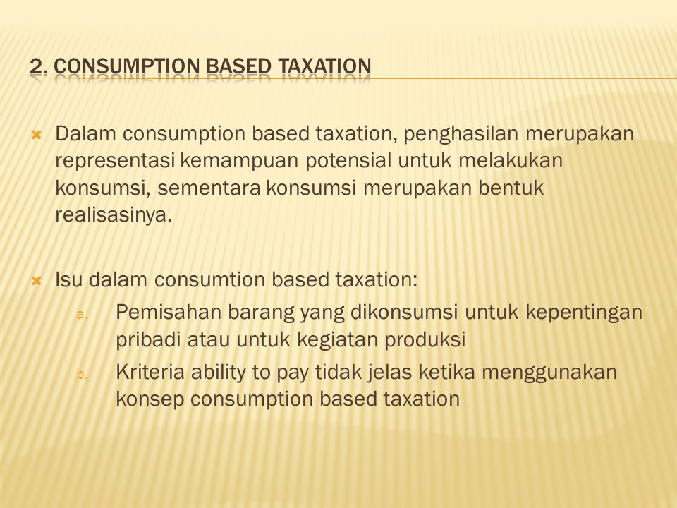 2. Consumption based taxation