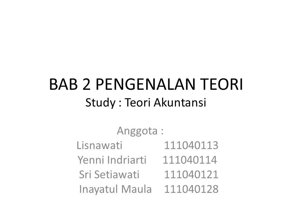 BAB 2 PENGENALAN TEORI Study : Teori Akuntansi