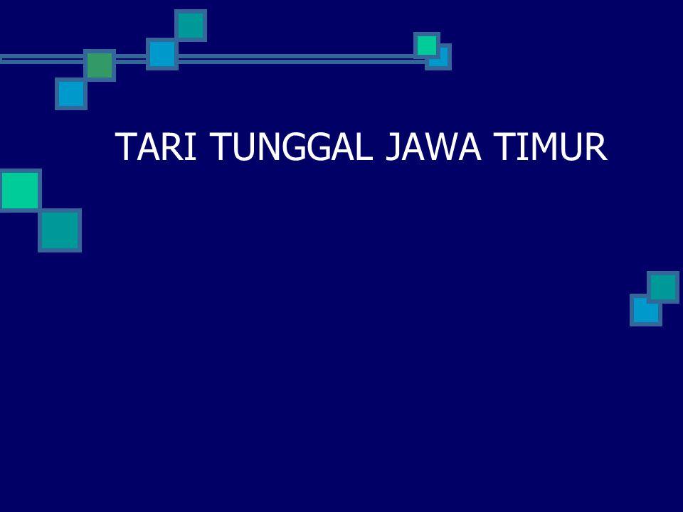 TARI TUNGGAL JAWA TIMUR