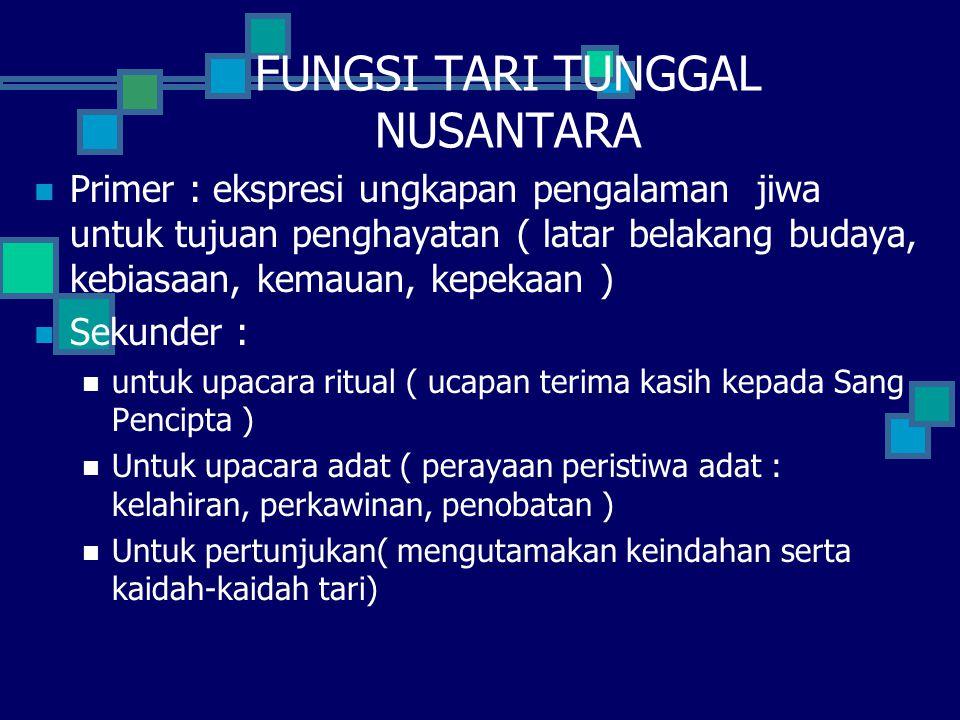 FUNGSI TARI TUNGGAL NUSANTARA