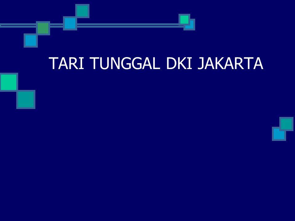 TARI TUNGGAL DKI JAKARTA