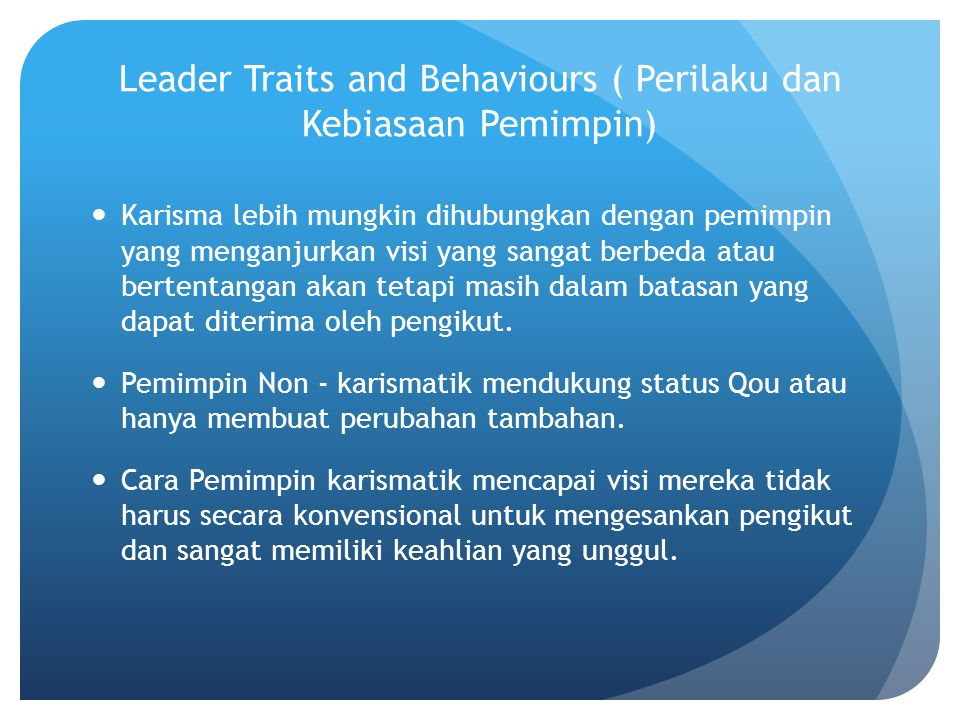 Leader Traits and Behaviours ( Perilaku dan Kebiasaan Pemimpin)
