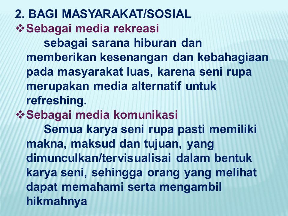 2. BAGI MASYARAKAT/SOSIAL