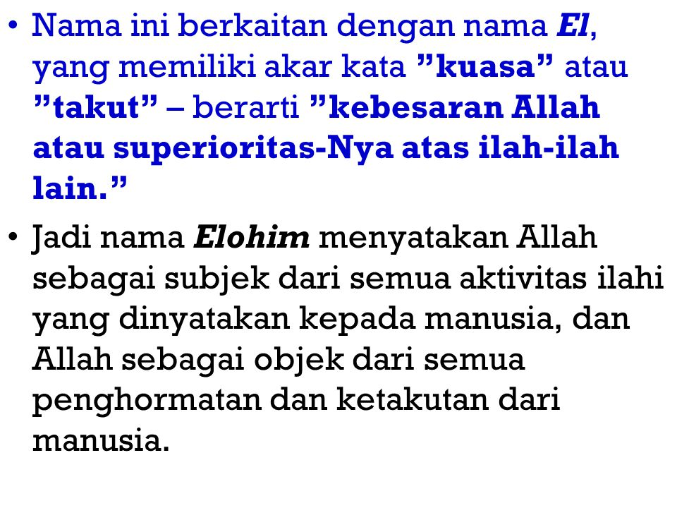 Nama ini berkaitan dengan nama El, yang memiliki akar kata kuasa atau takut – berarti kebesaran Allah atau superioritas-Nya atas ilah-ilah lain.