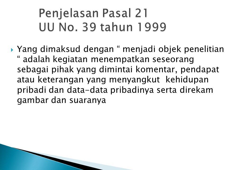 Penjelasan Pasal 21 UU No. 39 tahun 1999