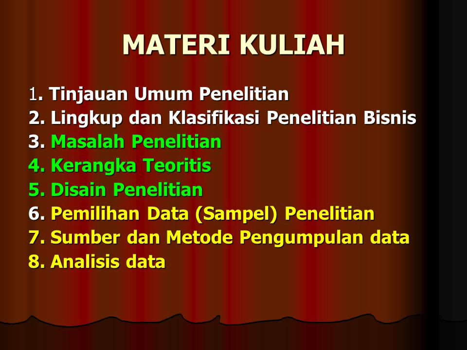MATERI KULIAH 1. Tinjauan Umum Penelitian