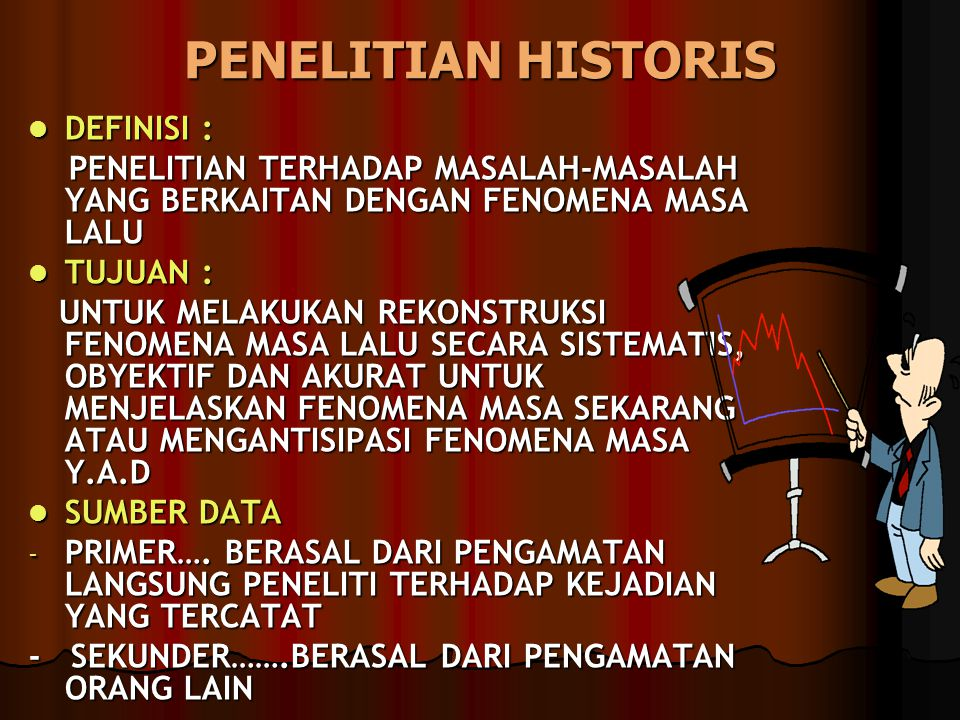 PENELITIAN HISTORIS DEFINISI :