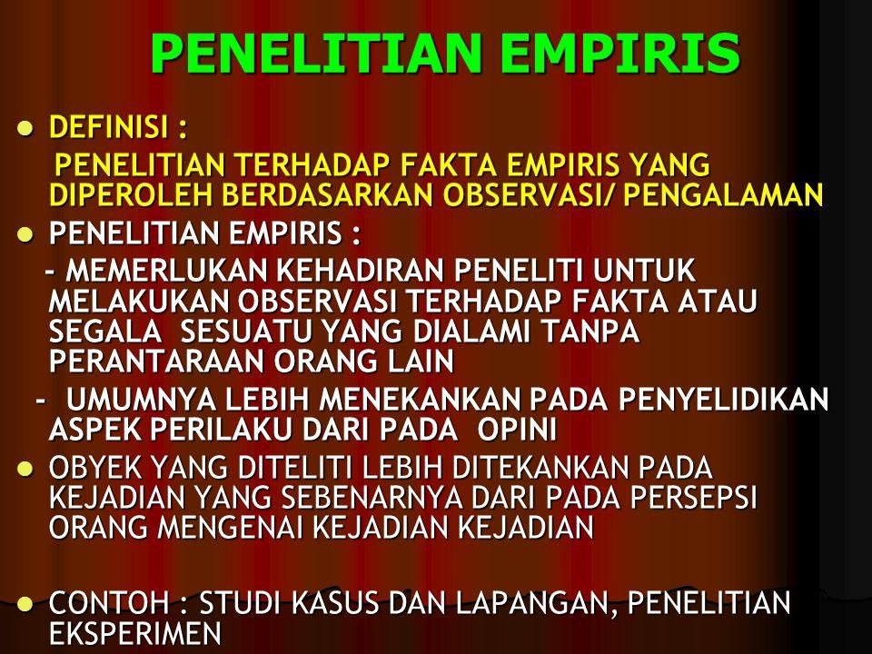 PENELITIAN EMPIRIS DEFINISI :