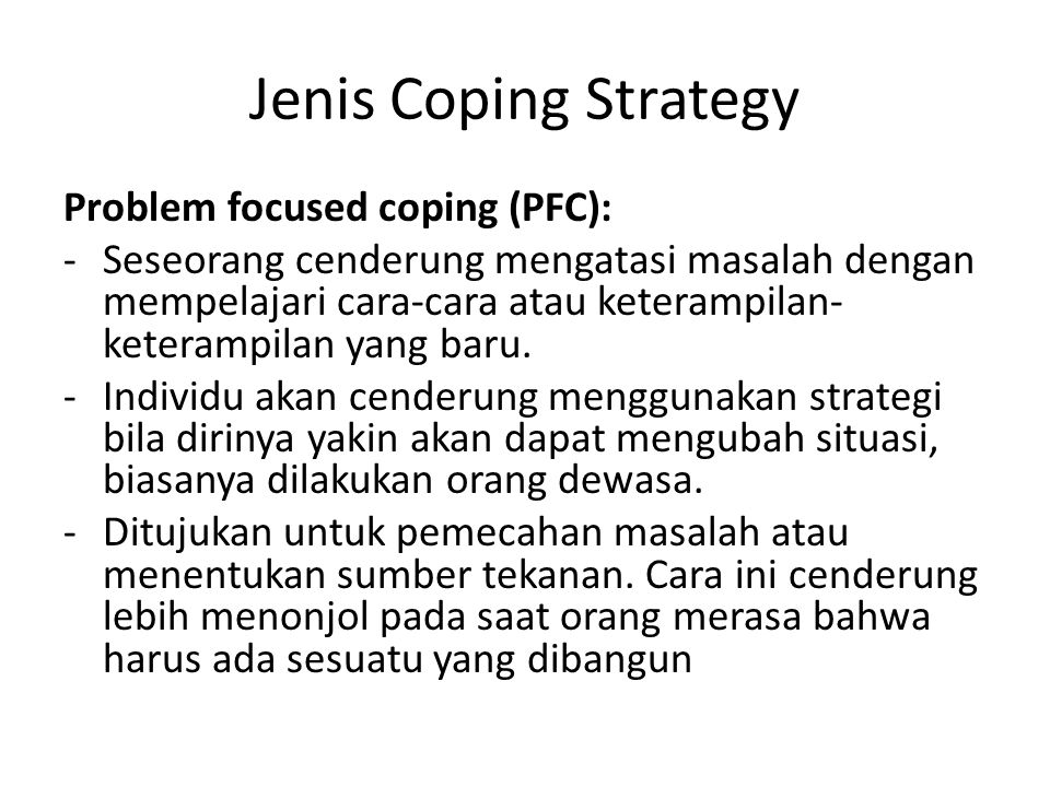 Jenis Coping Strategy Problem focused coping (PFC):