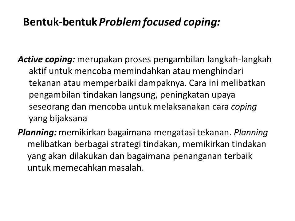 Bentuk-bentuk Problem focused coping: