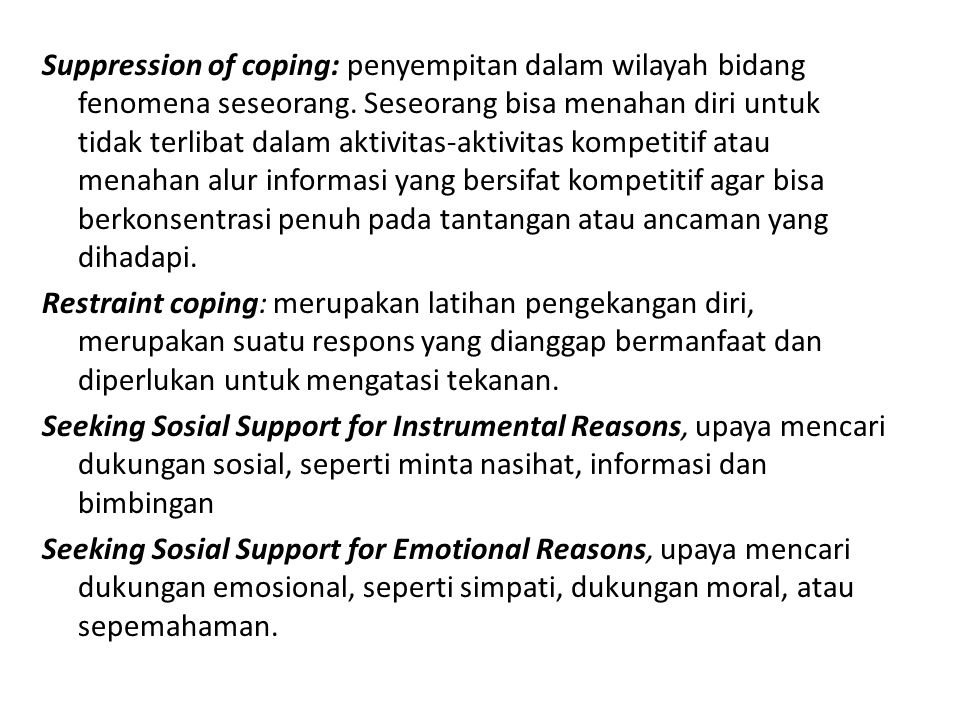 Suppression of coping: penyempitan dalam wilayah bidang fenomena seseorang.