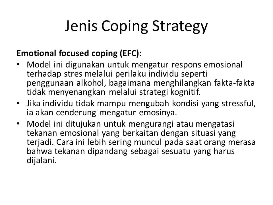 Jenis Coping Strategy Emotional focused coping (EFC):