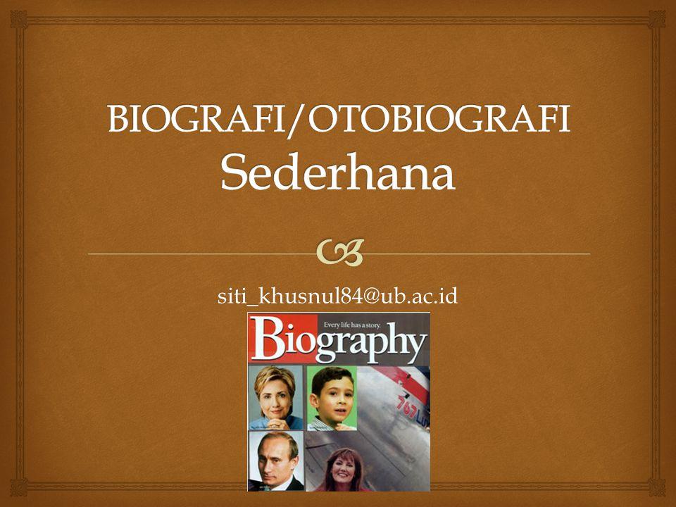 BIOGRAFI/OTOBIOGRAFI Sederhana