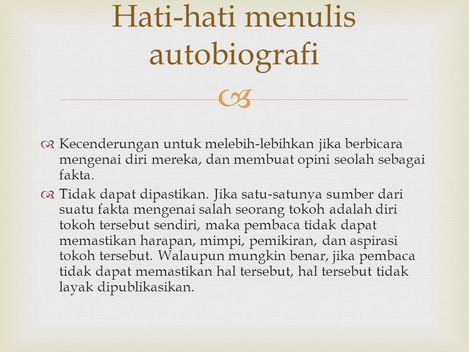Hati-hati menulis autobiografi