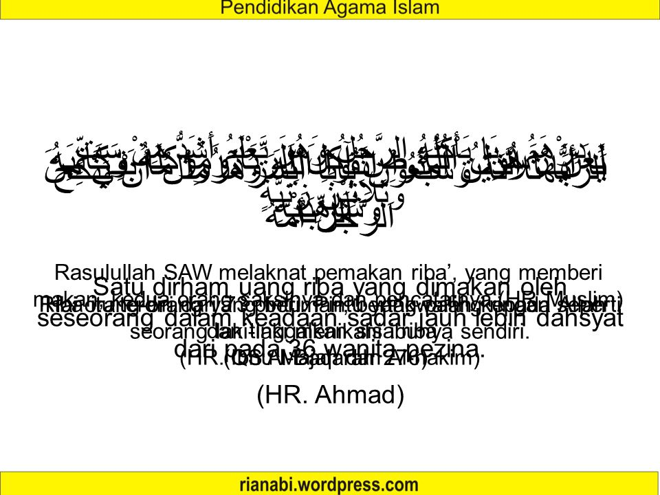 (HR. Ibnu Majah dan Al-hakim)