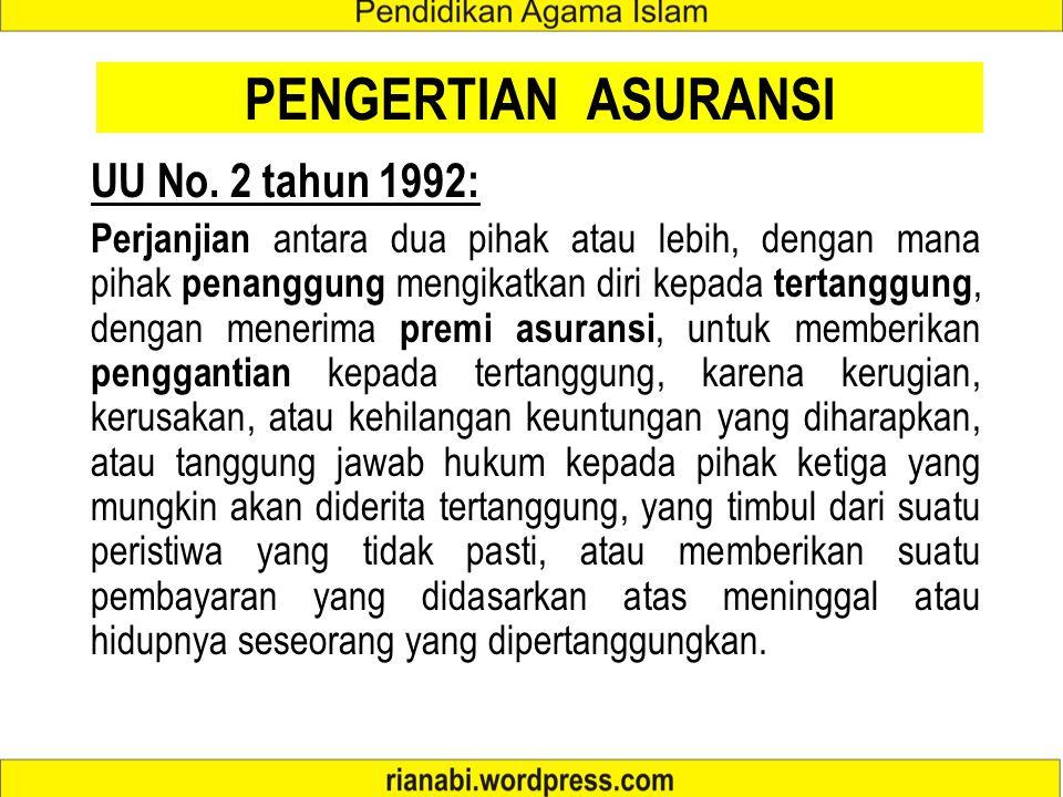 PENGERTIAN ASURANSI UU No. 2 tahun 1992: