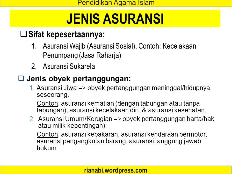 JENIS ASURANSI Sifat kepesertaannya: