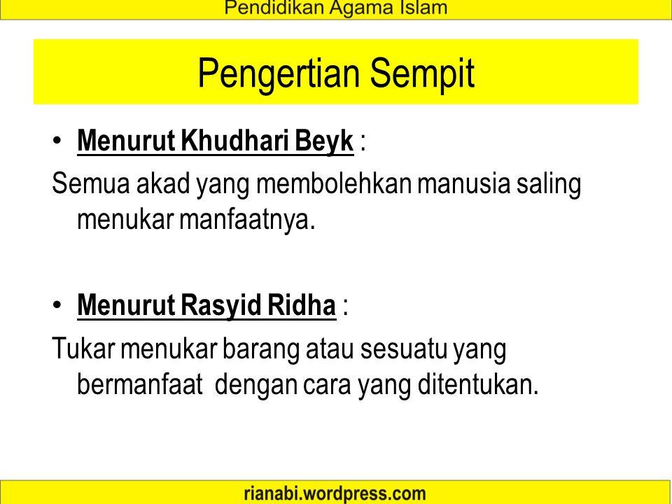 Pengertian Sempit Menurut Khudhari Beyk :