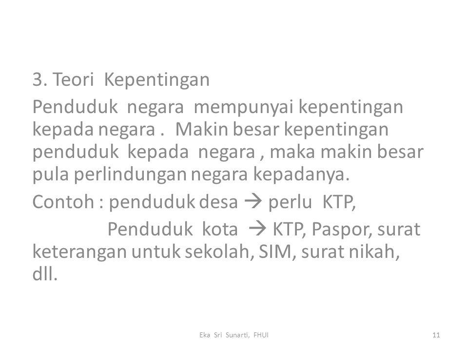Contoh : penduduk desa  perlu KTP,