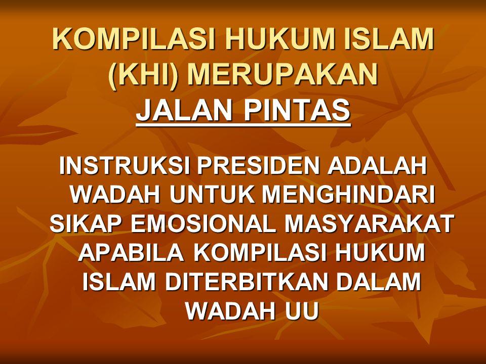 KOMPILASI HUKUM ISLAM (KHI) MERUPAKAN JALAN PINTAS
