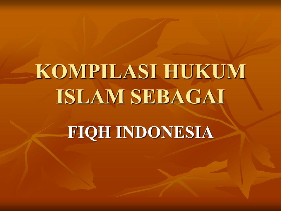 KOMPILASI HUKUM ISLAM SEBAGAI