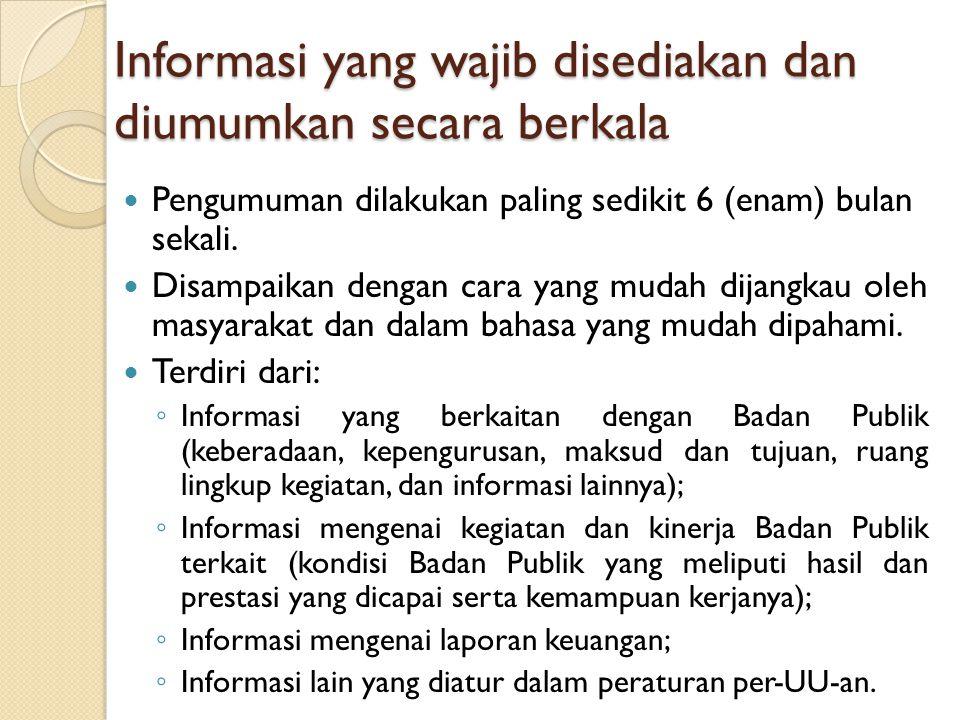 Informasi yang wajib disediakan dan diumumkan secara berkala