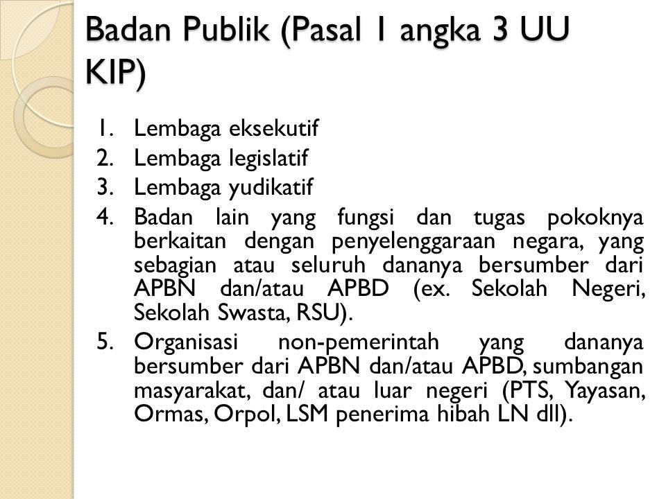 Badan Publik (Pasal 1 angka 3 UU KIP)