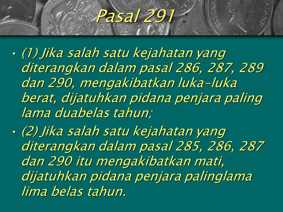 Pasal 291 :