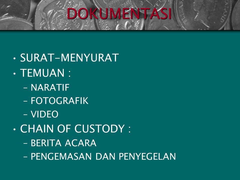 DOKUMENTASI SURAT-MENYURAT TEMUAN : CHAIN OF CUSTODY : NARATIF