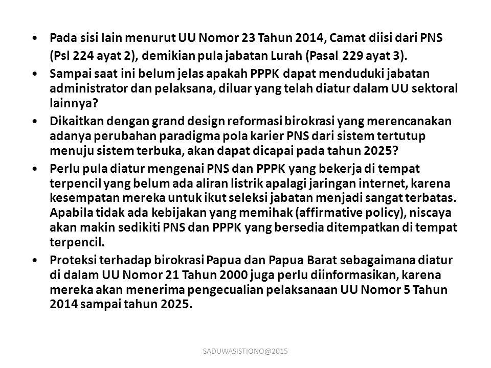 Pada sisi lain menurut UU Nomor 23 Tahun 2014, Camat diisi dari PNS