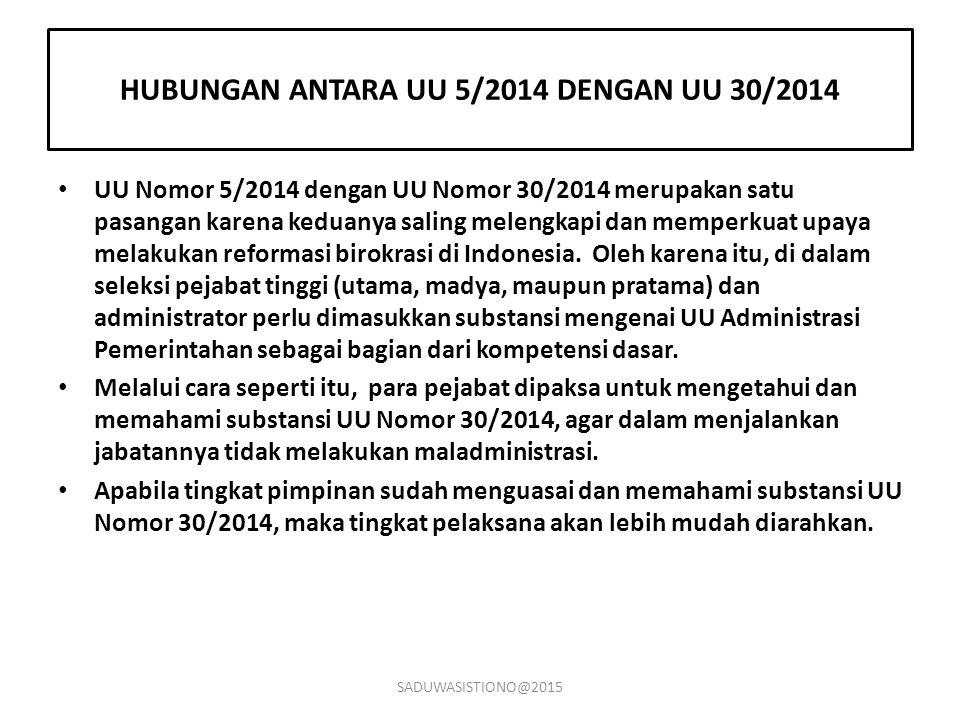 HUBUNGAN ANTARA UU 5/2014 DENGAN UU 30/2014