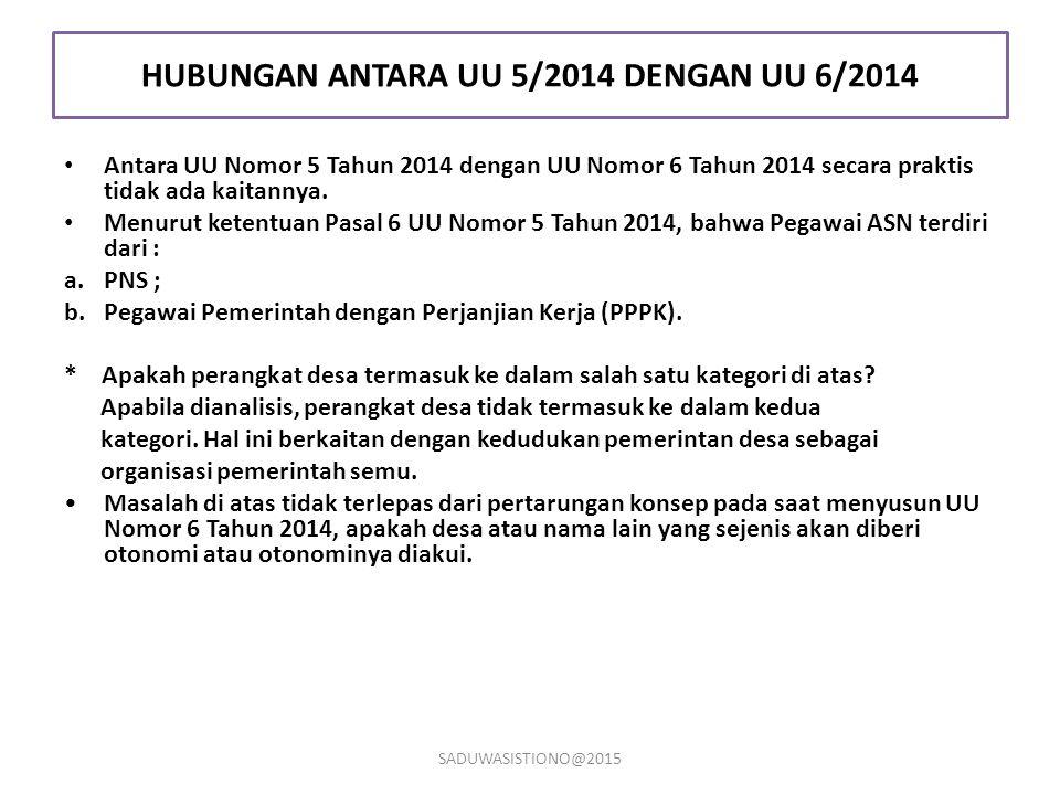 HUBUNGAN ANTARA UU 5/2014 DENGAN UU 6/2014