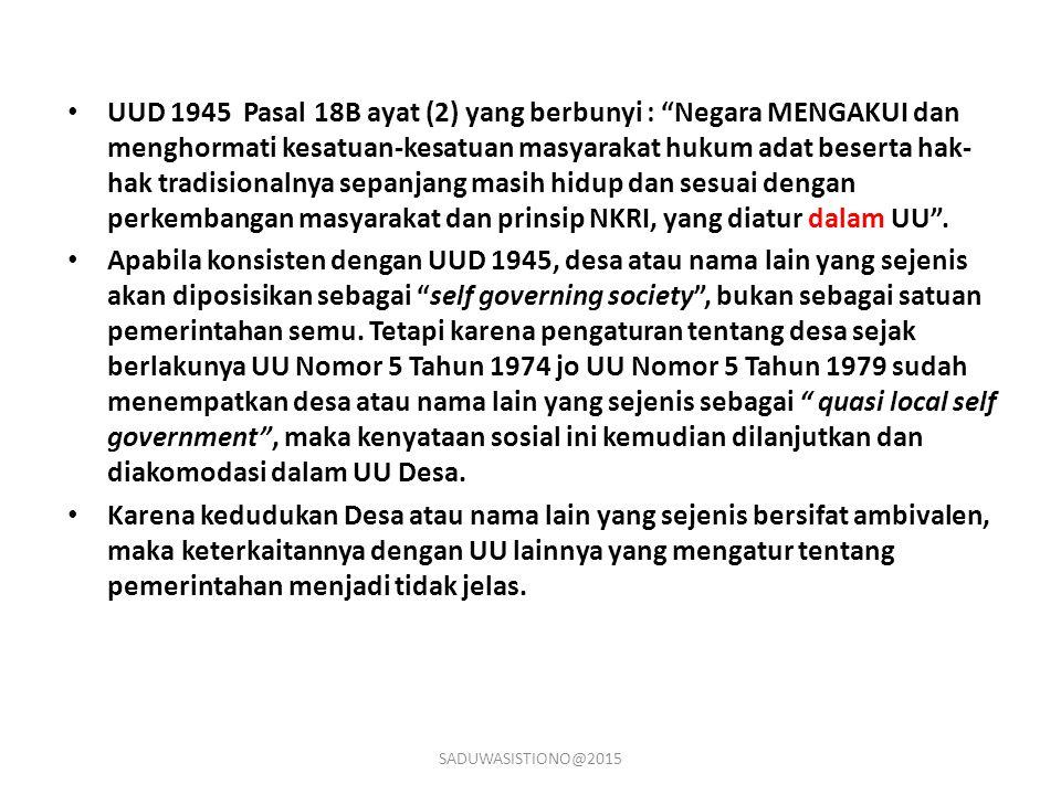UUD 1945 Pasal 18B ayat (2) yang berbunyi : Negara MENGAKUI dan menghormati kesatuan-kesatuan masyarakat hukum adat beserta hak-hak tradisionalnya sepanjang masih hidup dan sesuai dengan perkembangan masyarakat dan prinsip NKRI, yang diatur dalam UU .